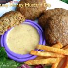 Creamy Honey Mustard Dip - Make your own...