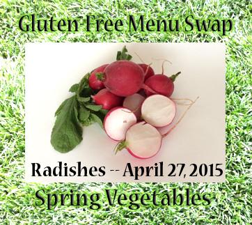 gluten Free Menu Swap-Spring radishes