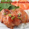 Spicy Honey-Orange Glazed Chicken, Gluten Free Dairy Free