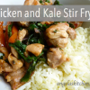 Chicken and Kale Stir Fry