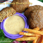 Creamy Honey Mustard Dip - Make your own...