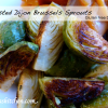 Roasted Dijon Brussels Sprouts - Secret Recipe Club