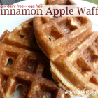 Cinnamon Apple Waffles - Gluten Free-zer Friday