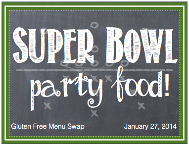 Gluten Free Menu Swap-Super Bowl Party Food