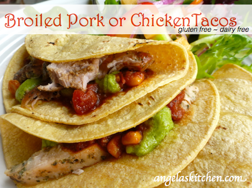 Gluten Free Dairy Free Broiled Pork or Chicken Tacos