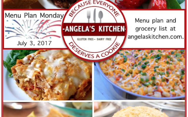 Menu Plan Monday – July 3, 2017